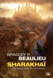 Sharakhaï T.1 ; les douze rois de Sharakhaï - Couverture - Format classique