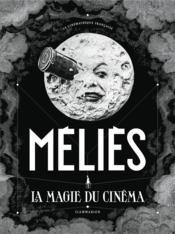 Méliès ; la magie du cinéma - Couverture - Format classique