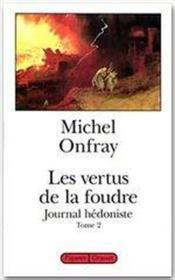 Journal hédoniste t.2 ; les vertus de la foudre - Couverture - Format classique
