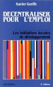 Décentraliser Pour L'Emploi. Les Initiatives Locales De Développement - Couverture - Format classique
