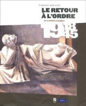 Retour ? l'ordre ; art et politique en Belgique de 1918 ? 1945 - Couverture - Format classique