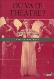 Ou Va Le Theatre ? - Couverture - Format classique