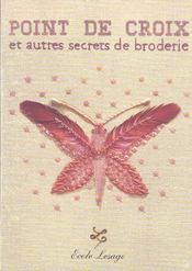 Point De Croix Et Autres Secrets De Broderie - Intérieur - Format classique
