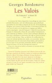 Les Valois ; de François Ier à Henri III, 1515-1589 - 4ème de couverture - Format classique