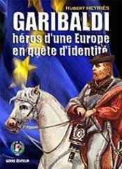 Garibaldi, héros d'une europe en quête d'identité - Intérieur - Format classique