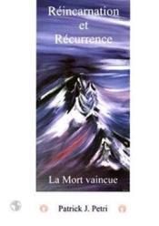 Reincarnation Et Recurrence - La Mort Vaincue Tome 1 - Couverture - Format classique