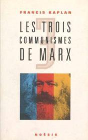 Les Trois Communismes De Marx - Couverture - Format classique
