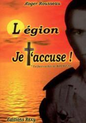 Légion je t'accuse! ; la face cachée de Kolwezi - Couverture - Format classique