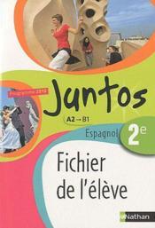 telecharger JUNTOS – espagnol – 2nde, A2/B1 – fichier de l'eleve (edition 2010) livre PDF en ligne gratuit
