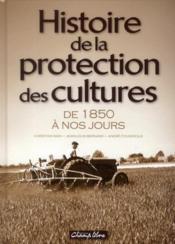 Histoire des protections des cultures ; de 1850 à nos jours - Couverture - Format classique