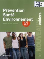 Les Nouveaux Cahiers ; Prévention-Santé-Environnement ; 2nde Bac Pro ; Livre Avec Evaluations (2e Edition) - Couverture - Format classique