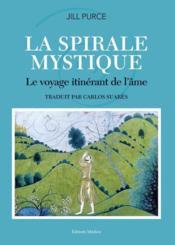 La spirale mystique ; le voyage itinerant de l'ame - Couverture - Format classique