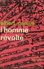 L'Homme Revolte. Collection : Idees N° 36 - Couverture - Format classique