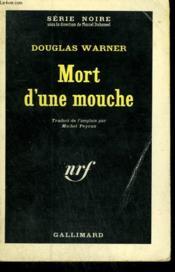 Mort D'Une Mouche. Collection : Serie Noire N° 804 - Couverture - Format classique