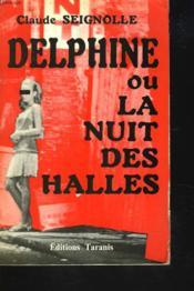 Delphine Ou La Nuit Des Halles - Couverture - Format classique