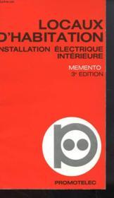 Locaux D'Habitation Installation Electrique Interieure - Memento 3e Edition - Couverture - Format classique