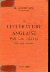 LA LITTERATURE ANGLAISE PAR LES TEXTES. NOUVELLE EDITION COMPLETEE AR LA LITTERATURE DU XXe SIECLE. - Couverture - Format classique