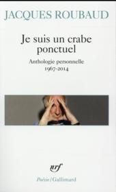 Je suis un crabe ponctuel ; anthologie personelle 1967-2014 - Couverture - Format classique