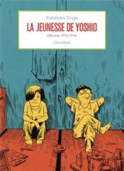 La jeunesse de Yoshio (oeuvres 1973-1974) - Couverture - Format classique