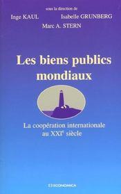 Les biens publics mondiaux ; la cooperation internationale au xxi siecle - Intérieur - Format classique