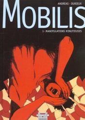 Mobilis t.3 ; manipulations minutieuses - Intérieur - Format classique