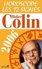 Horoscope 2006 ; Les Douze Signes - Intérieur - Format classique