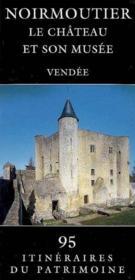 Noirmoutier ; le château et son musée - Couverture - Format classique