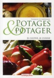 Potages et potager ; je cultive, je cuisine - Couverture - Format classique