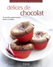 Délices de chocolat ; 70 recettes de cuisine gourmandes, faciles à réaliser - Couverture - Format classique