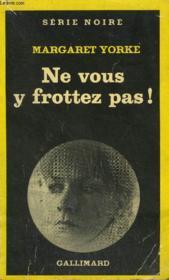 Collection : Serie Noire N° 1736 Ne Vous Y Frottez Pas ! - Couverture - Format classique