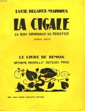 La Cigale. 28 Bois Originaux De Renefer. Le Livre De Demain N° 13. - Couverture - Format classique