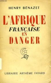 L'Afrique Francaise En Danger - Couverture - Format classique