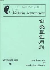 LE MENSUEL DU MEDECIN ACUPUNCTEUR n°76 Novembre 1980 : Pharmacopée orientale. V- Méditations desinfiltrantres. - Couverture - Format classique