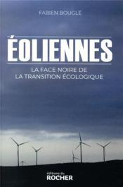 Éoliennes : la face noire de la transition écologique - Couverture - Format classique