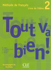 TOUT VA BIEN! ; méthode de français ; niveau 2 ; livre de l'élève - Intérieur - Format classique