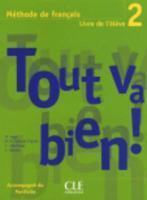 TOUT VA BIEN! ; méthode de français ; niveau 2 ; livre de l'élève - Couverture - Format classique