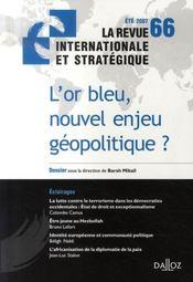 La Revue Internationale Et Strategique N.66 ; L'Or Bleu, Nouvel Enjeu Géopolitique ? - Intérieur - Format classique
