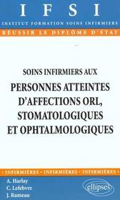 Soins Infirmiers Aux Personnes Atteintes D'Affections Orl Stomatologiques Et Ophtalmologiques - Intérieur - Format classique