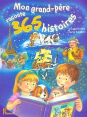 Grand pere raconte 365 histoires - Couverture - Format classique
