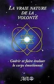 Vraie Nature De La Volonte - Couverture - Format classique