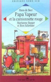 Papa Vapeur Et La Camionnette Rouge - Couverture - Format classique