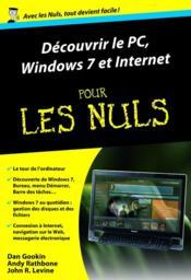 Découvrir le PC, Windows 7 et internet pour les nuls - Couverture - Format classique