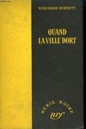 Quand La Ville Dort. ( The Asphalt Jungle). Collection : Serie Noire Sans Jaquette N° 106 - Couverture - Format classique