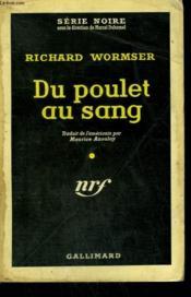 Du Poulet Au Sang. ( The Body Looks Familiar ). Collection : Serie Noire N° 462 - Couverture - Format classique