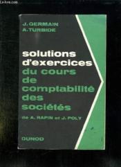 SOLUTIONS D EXERCICES DU COURS DE COMPTABILITE DES SOCIETES . 4em EDITION. - Couverture - Format classique