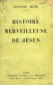 Histoire Merveilleuse De Jesus. - Couverture - Format classique
