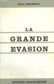 La Grande Evasion. - Couverture - Format classique