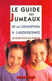 Les Jumeaux De La Naissance A L'Adolescence ; Guide Des Parents - Intérieur - Format classique
