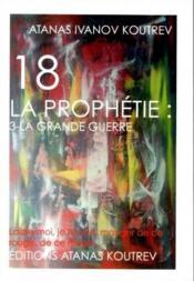 18 la prophetie: 3-la grande guerre - Couverture - Format classique
