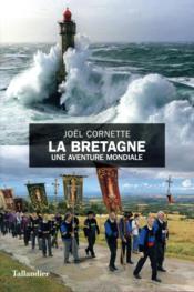 La Bretagne, une aventure mondiale - Couverture - Format classique